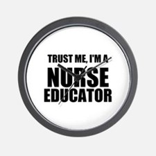 Trust Me, Im A Nurse Educator Wall Clock