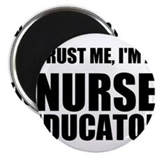 Trust Me, Im A Nurse Educator Magnets