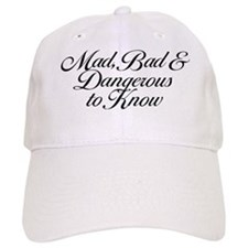 Mad Bad And Dangerous To Know Baseball Baseball Cap