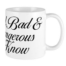 Mad Bad And Dangerous To Know Mugs