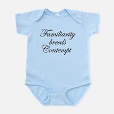 Familiarity Breeds Contempt Body Suit