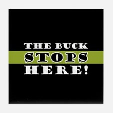 The Buck Stops Here Tile Coaster