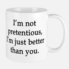 Not Pretentious, Just Better Mugs