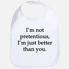 Not Pretentious, Just Better Bib