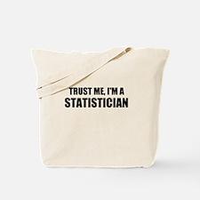 Trust Me, Im A Statistician Tote Bag