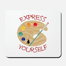 Express Yourself Mousepad