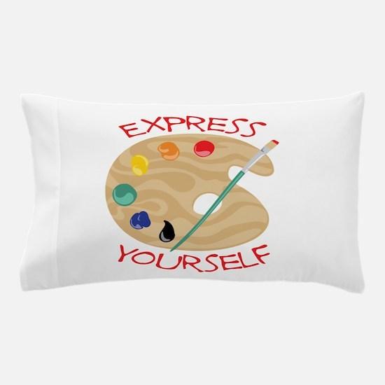 Express Yourself Pillow Case