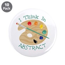 """I Think In Abstract 3.5"""" Button (10 pack)"""