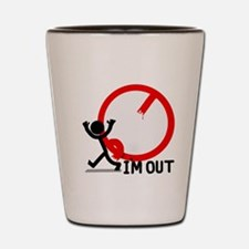 Im Out! Shot Glass