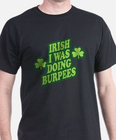 Irish I Was Doing Burpees T-Shirt