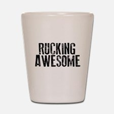 Rucking Awesome Shot Glass