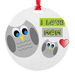 I LOVE MOM Ornament