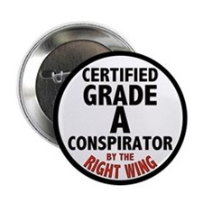 Certified Right Wing Conspirator Button