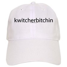 kwitcherbitchin Baseball Cap