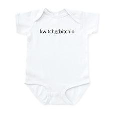 kwitcherbitchin Infant Bodysuit