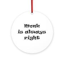 Monk Always Right Ornament (Round)