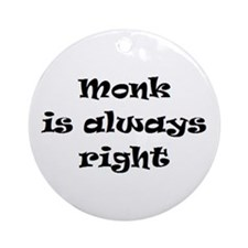 Monk Always Right Ornament (Round)