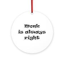 monk always right Round Ornament