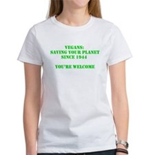 Vegans: Saving Your Planet Since 1944 T-Shirt