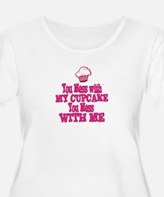 You Mess with My Cupcake You Mess with Me Plus Siz