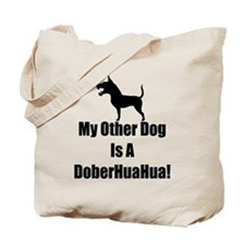 My Other Dog is a DoberHuaHua! Tote Bag