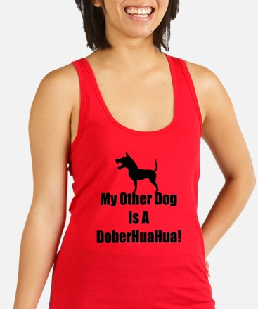 My Other Dog is a DoberHuaHua! Racerback Tank Top