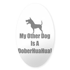 My Other Dog is a DoberHuaHua! Decal