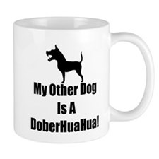 My Other Dog is a DoberHuaHua! Mug
