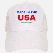 Made in the USA (with Mexican labor) Baseball Baseball Cap