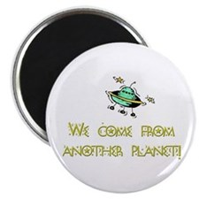 We Come From Another Planet! Magnet