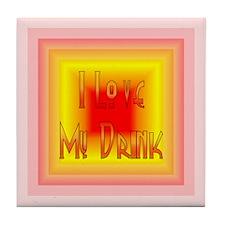 """""""I love my drink"""" Tile Coaster"""