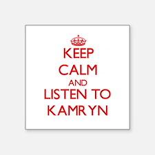 Keep Calm and listen to Kamryn Sticker