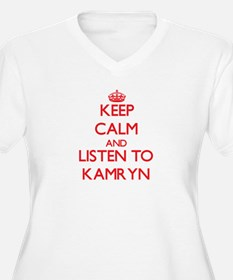 Keep Calm and listen to Kamryn Plus Size T-Shirt
