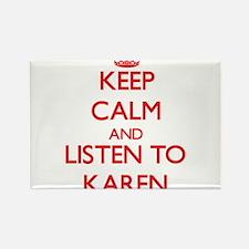 Keep Calm and listen to Karen Magnets