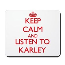 Keep Calm and listen to Karley Mousepad