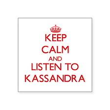 Keep Calm and listen to Kassandra Sticker