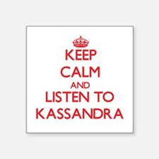 Keep Calm and listen to Kassandra Sticker
