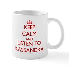 Keep Calm and listen to Kassandra Mugs