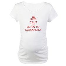 Keep Calm and listen to Kassandra Shirt