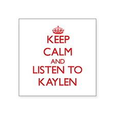 Keep Calm and listen to Kaylen Sticker