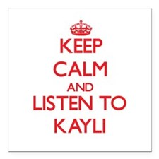 Keep Calm and listen to Kayli Square Car Magnet 3""