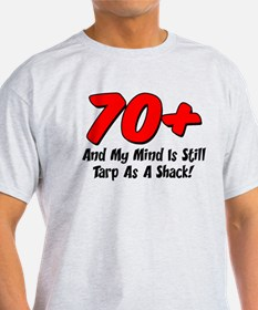 Over 70 Tarp As Shack T-Shirt