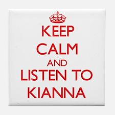 Keep Calm and listen to Kianna Tile Coaster