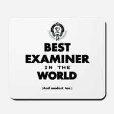 Best Examiner in the World Mousepad