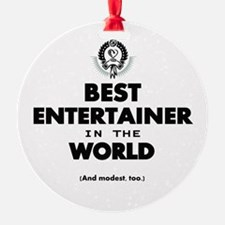 Best Entertainer in the World Ornament