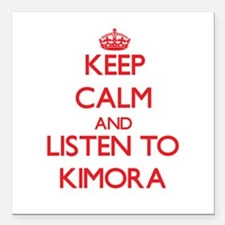 Keep Calm and listen to Kimora Square Car Magnet 3