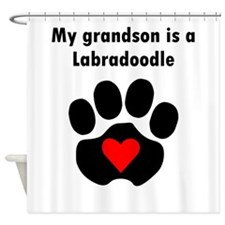 My Grandson Is A Labradoodle Shower Curtain