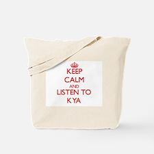 Keep Calm and listen to Kya Tote Bag
