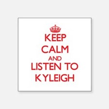 Keep Calm and listen to Kyleigh Sticker
