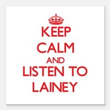 Keep Calm and listen to Lainey Square Car Magnet 3